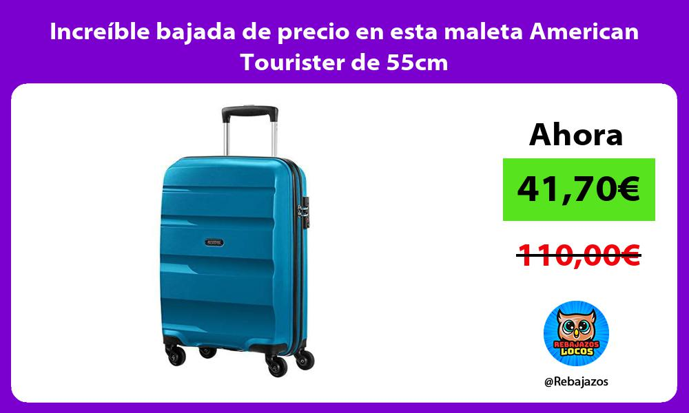 Increible bajada de precio en esta maleta American Tourister de 55cm