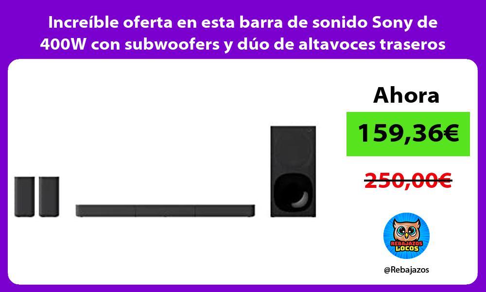 Increible oferta en esta barra de sonido Sony de 400W con subwoofers y duo de altavoces traseros