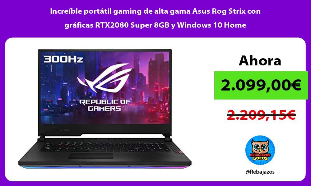 Increible portatil gaming de alta gama Asus Rog Strix con graficas RTX2080 Super 8GB y Windows 10 Home