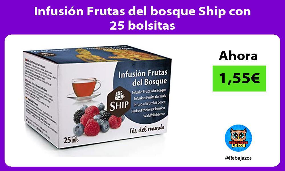 Infusion Frutas del bosque Ship con 25 bolsitas