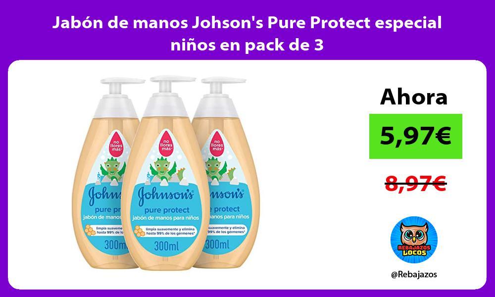 Jabon de manos Johsons Pure Protect especial ninos en pack de 3