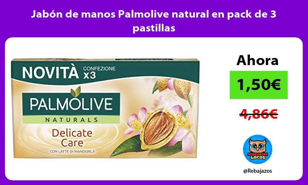 Jabon de manos Palmolive natural en pack de 3 pastillas