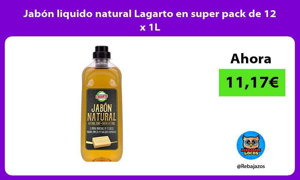 Jabon liquido natural Lagarto en super pack de 12 x 1L