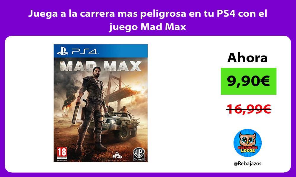 Juega a la carrera mas peligrosa en tu PS4 con el juego Mad Max