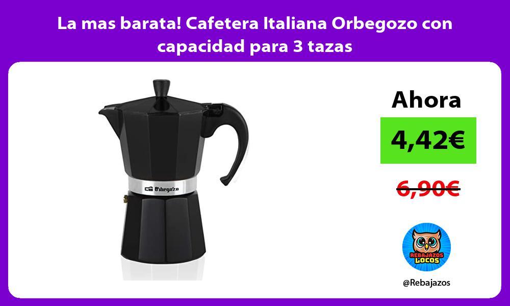 La mas barata Cafetera Italiana Orbegozo con capacidad para 3 tazas