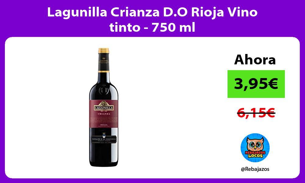 Lagunilla Crianza D O Rioja Vino tinto 750 ml