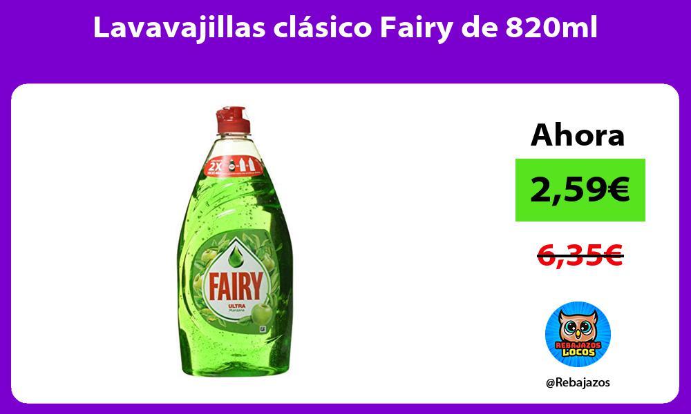 Lavavajillas clasico Fairy de 820ml