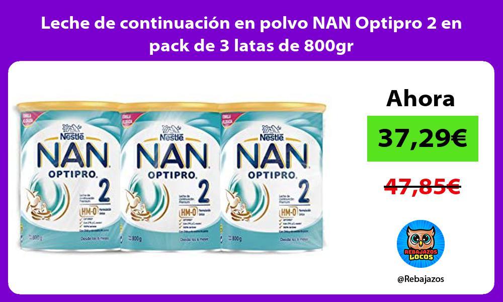 Leche de continuacion en polvo NAN Optipro 2 en pack de 3 latas de 800gr