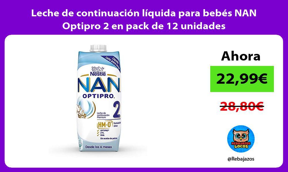 Leche de continuacion liquida para bebes NAN Optipro 2 en pack de 12 unidades