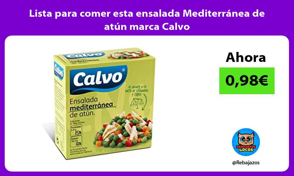 Lista para comer esta ensalada Mediterranea de atun marca Calvo