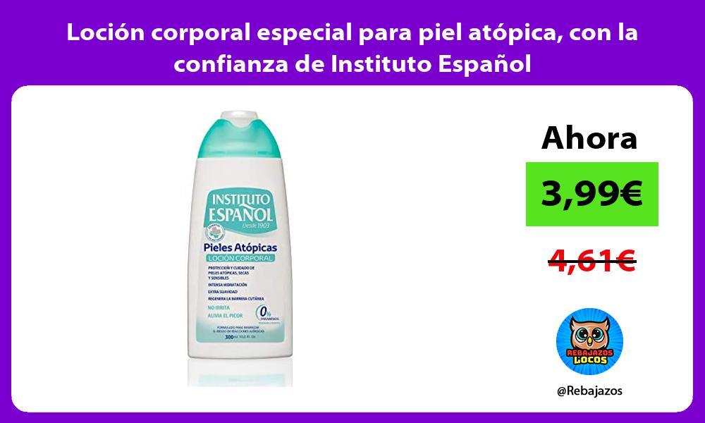 Locion corporal especial para piel atopica con la confianza de Instituto Espanol
