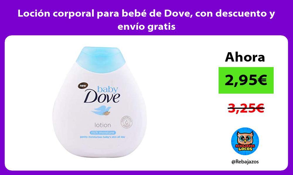 Locion corporal para bebe de Dove con descuento y envio gratis