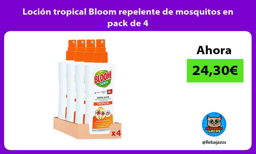 Locion tropical Bloom repelente de mosquitos en pack de 4