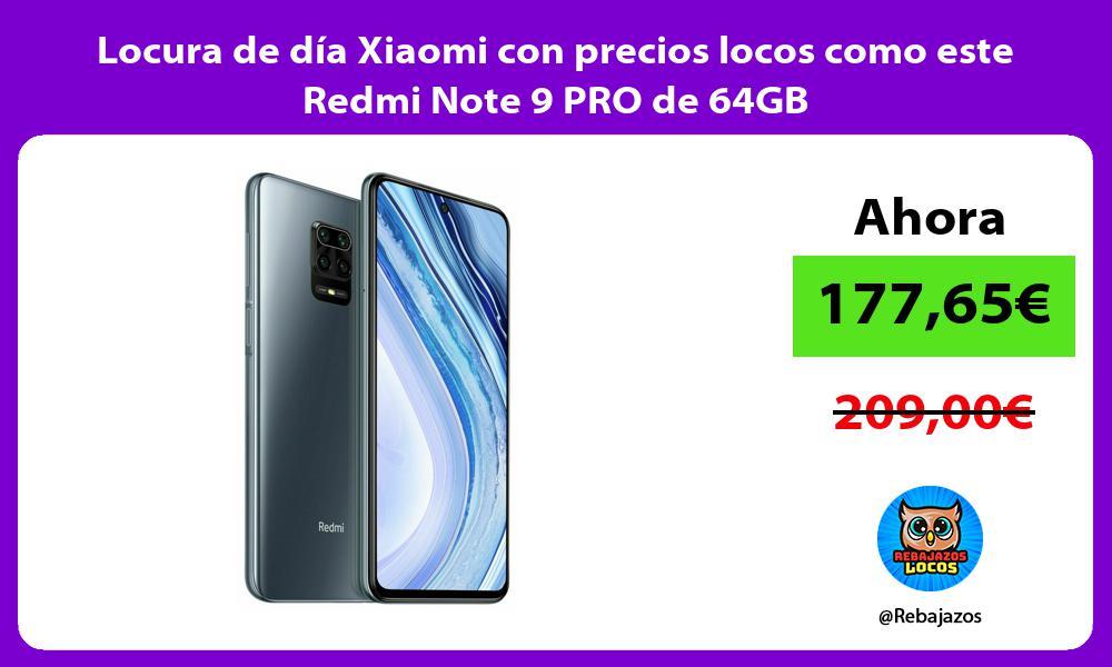 Locura de dia Xiaomi con precios locos como este Redmi Note 9 PRO de 64GB