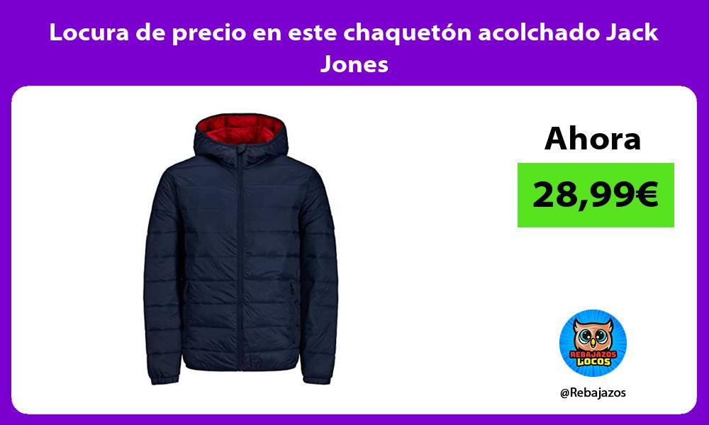Locura de precio en este chaqueton acolchado Jack Jones
