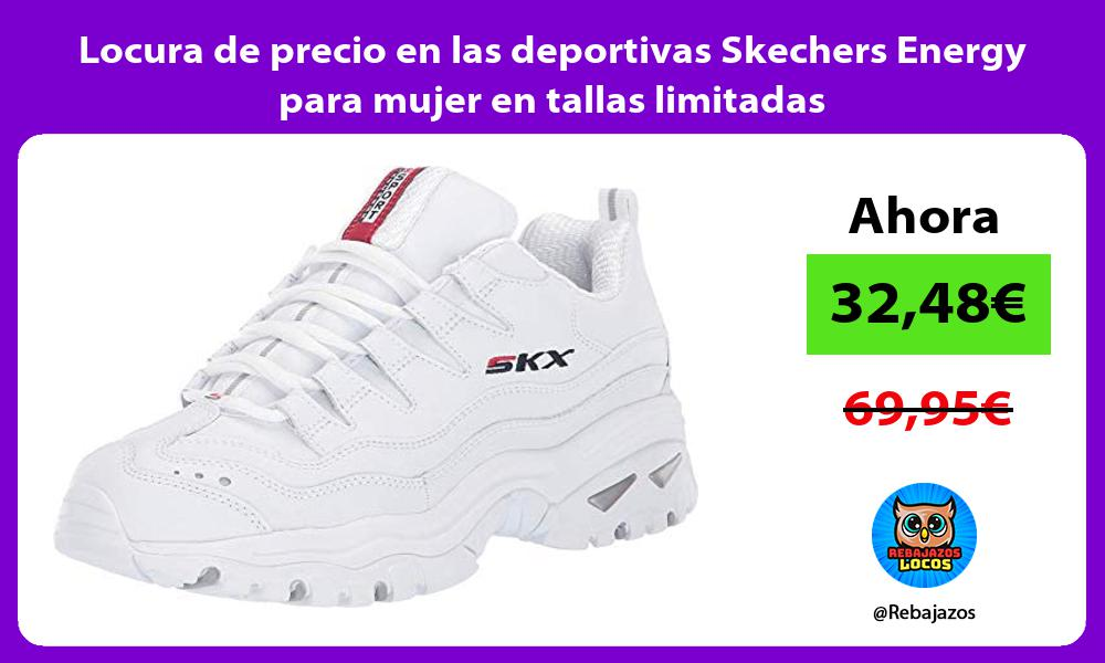 Locura de precio en las deportivas Skechers Energy para mujer en tallas limitadas