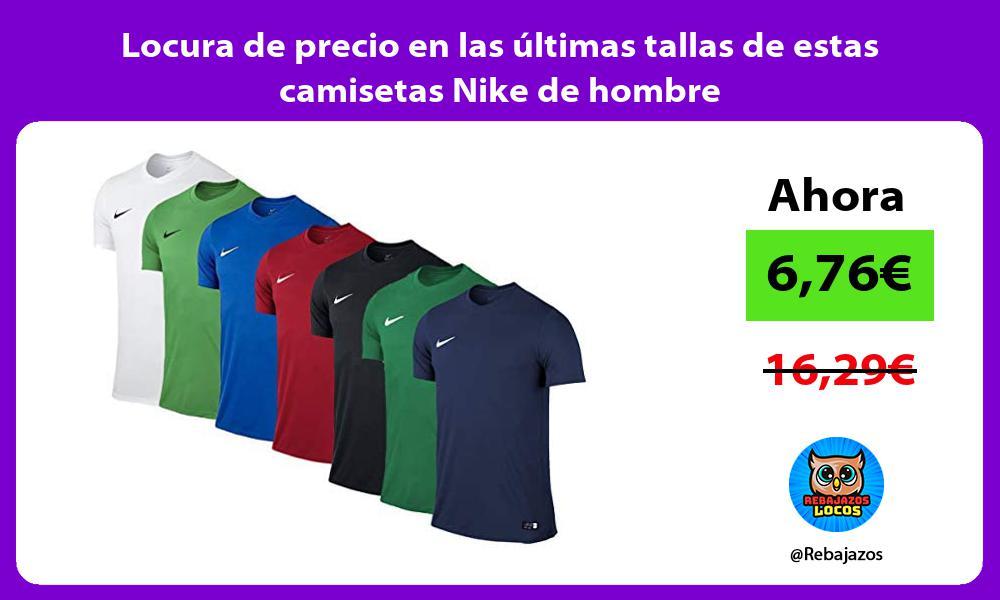 Locura de precio en las ultimas tallas de estas camisetas Nike de hombre