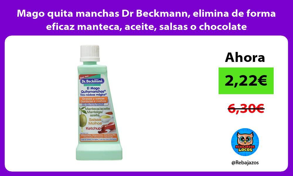 Mago quita manchas Dr Beckmann elimina de forma eficaz manteca aceite salsas o chocolate