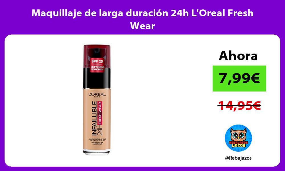Maquillaje de larga duracion 24h LOreal Fresh Wear