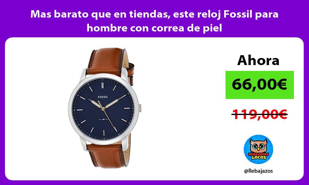 Mas barato que en tiendas este reloj Fossil para hombre con correa de piel
