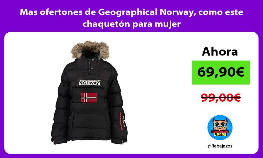 Mas ofertones de Geographical Norway como este chaqueton para mujer