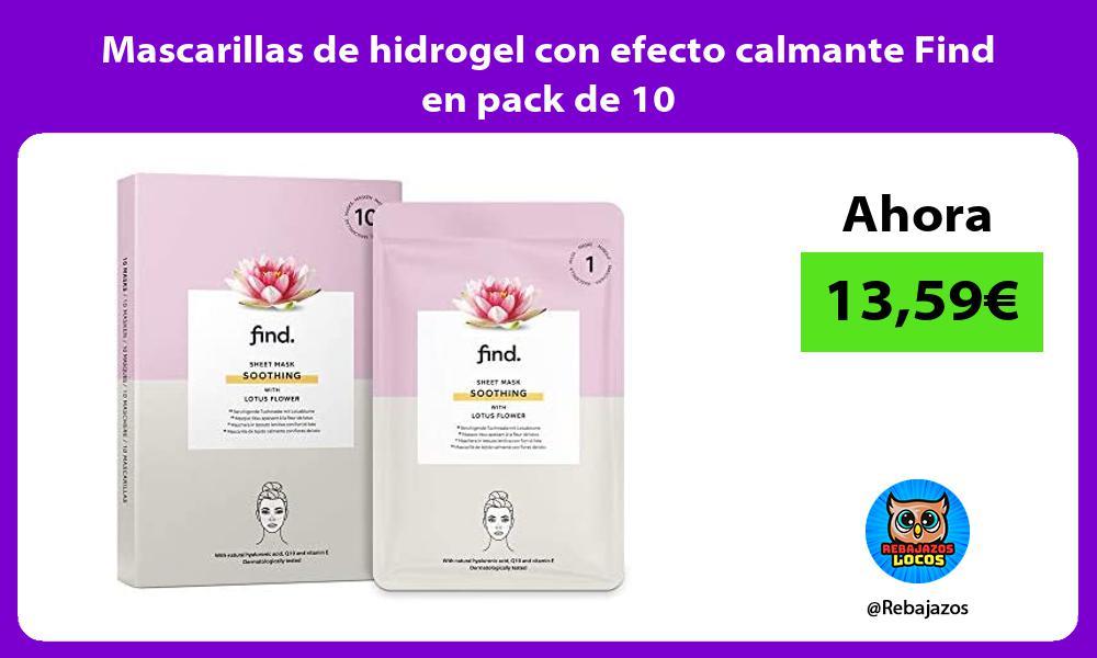 Mascarillas de hidrogel con efecto calmante Find en pack de 10