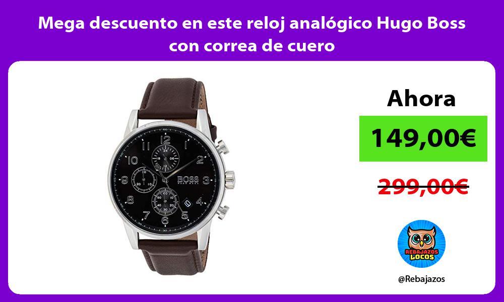Mega descuento en este reloj analogico Hugo Boss con correa de cuero