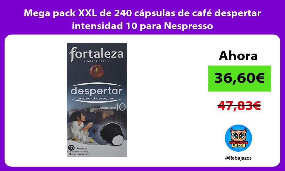 Mega pack XXL de 240 capsulas de cafe despertar intensidad 10 para Nespresso