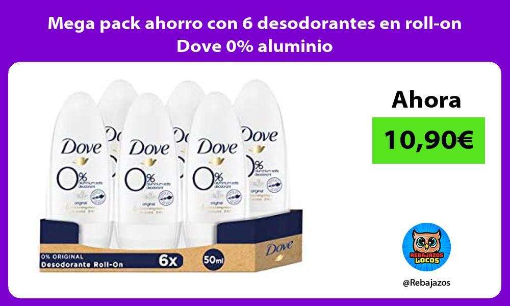 Mega pack ahorro con 6 desodorantes en roll on Dove 0 aluminio
