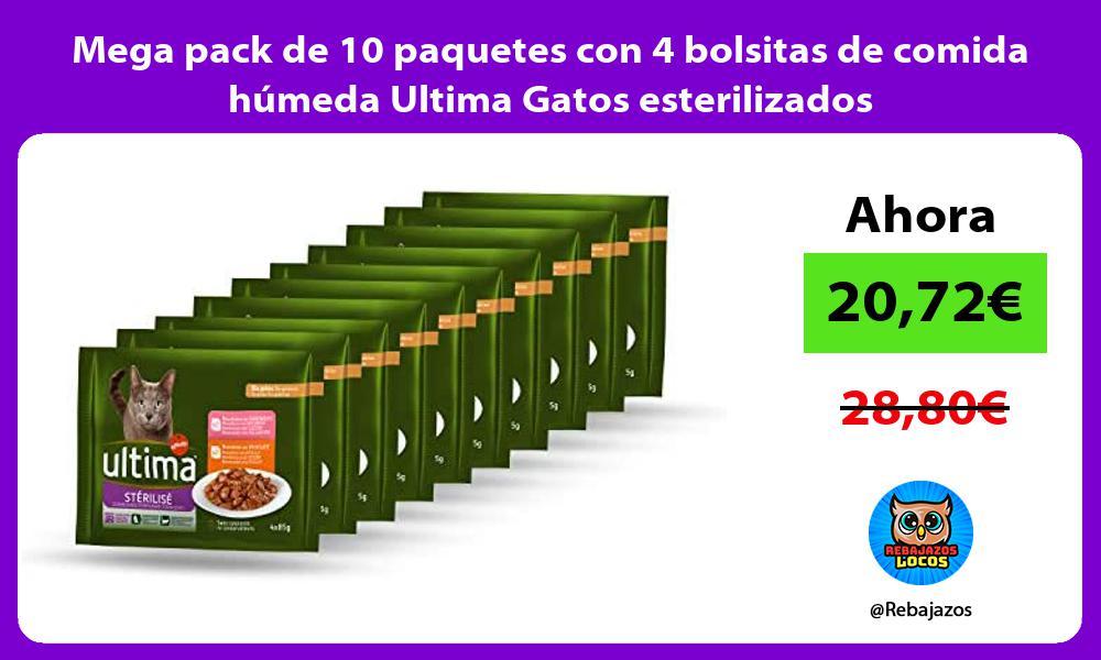 Mega pack de 10 paquetes con 4 bolsitas de comida humeda Ultima Gatos esterilizados