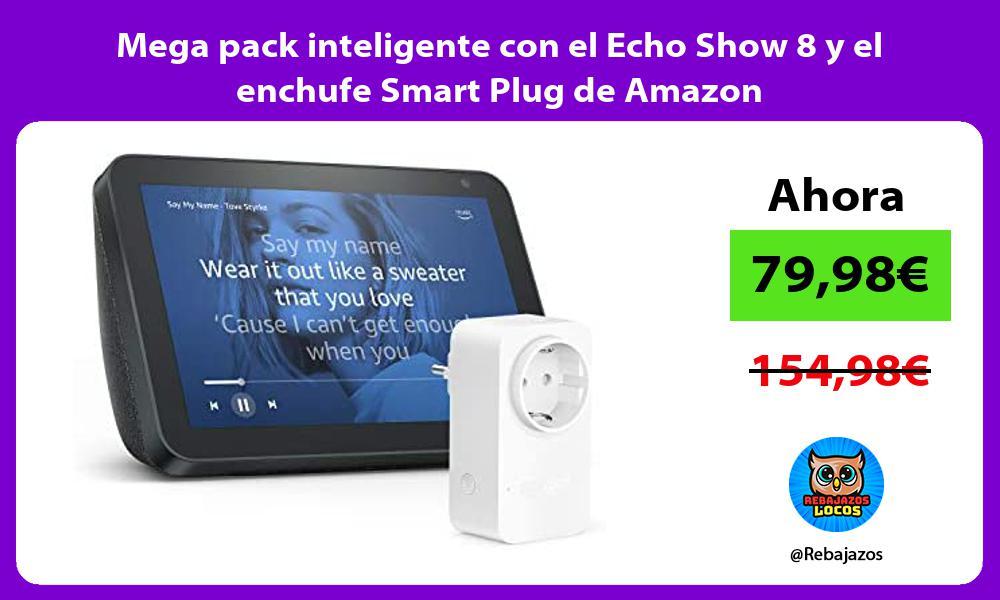 Mega pack inteligente con el Echo Show 8 y el enchufe Smart Plug de Amazon