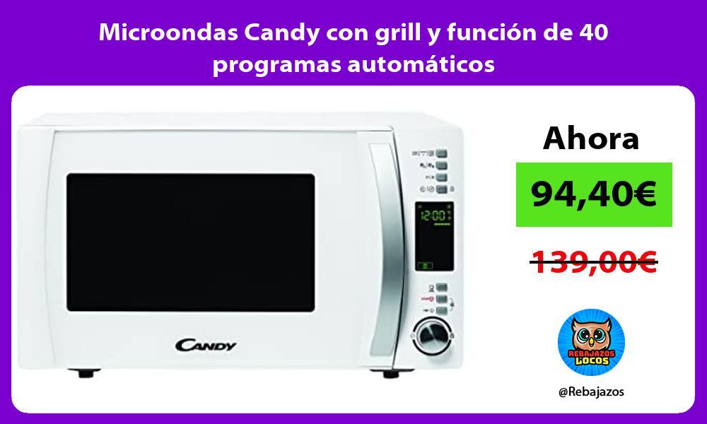 Microondas Candy con grill y funcion de 40 programas automaticos