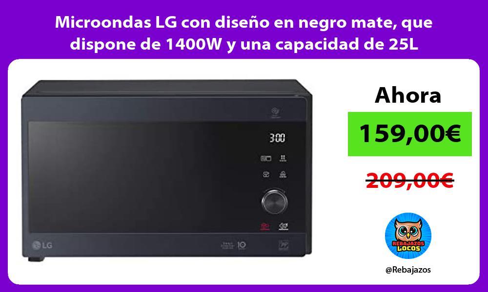 Microondas LG con diseno en negro mate que dispone de 1400W y una capacidad de 25L