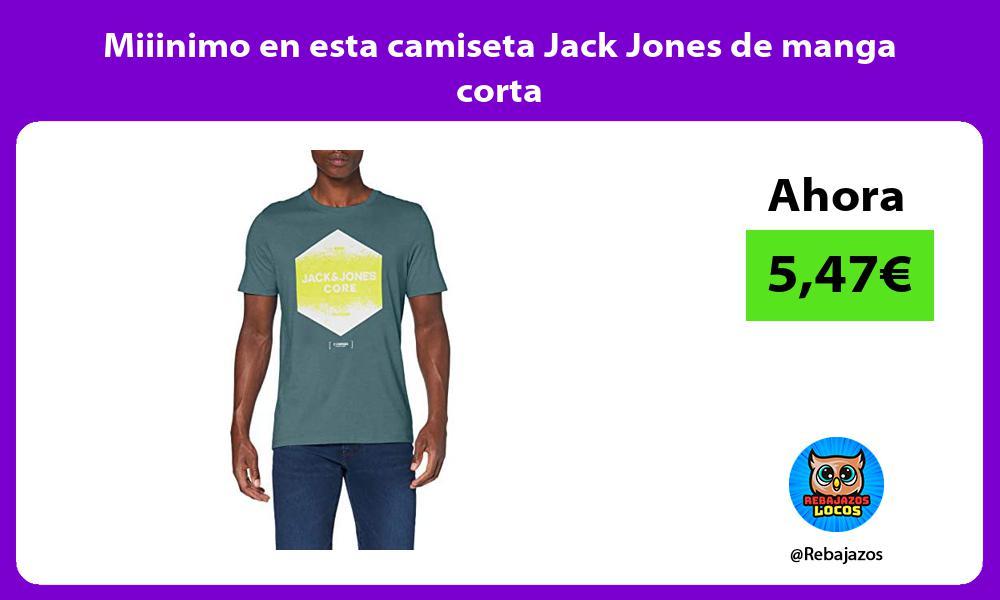Miiinimo en esta camiseta Jack Jones de manga corta