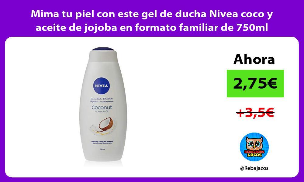 Mima tu piel con este gel de ducha Nivea coco y aceite de jojoba en formato familiar de 750ml