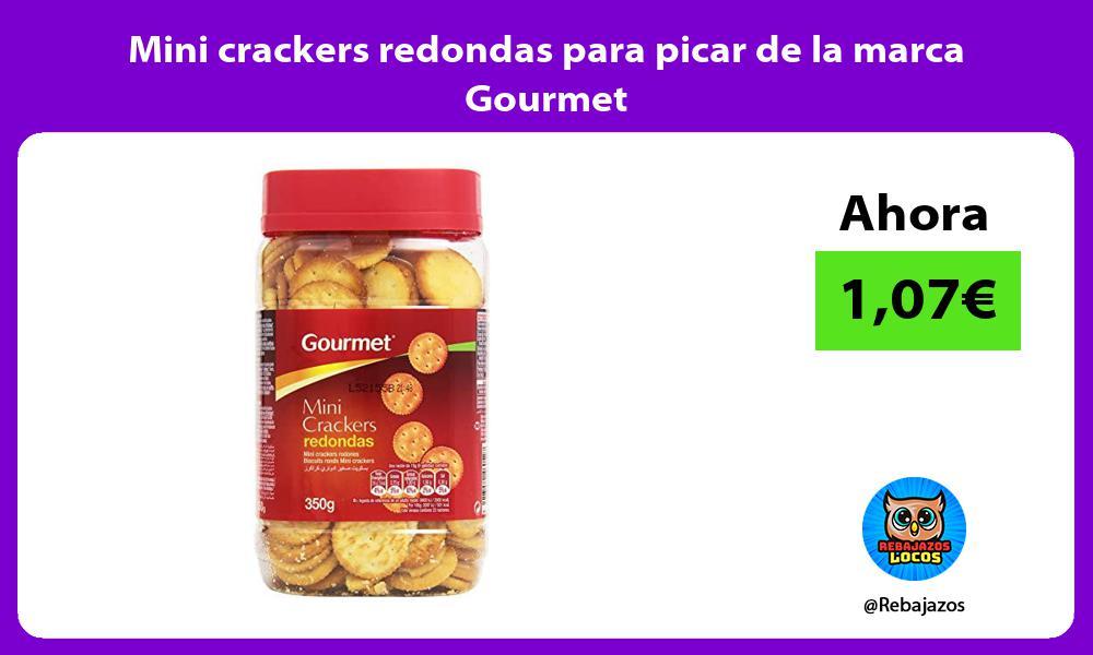 Mini crackers redondas para picar de la marca Gourmet