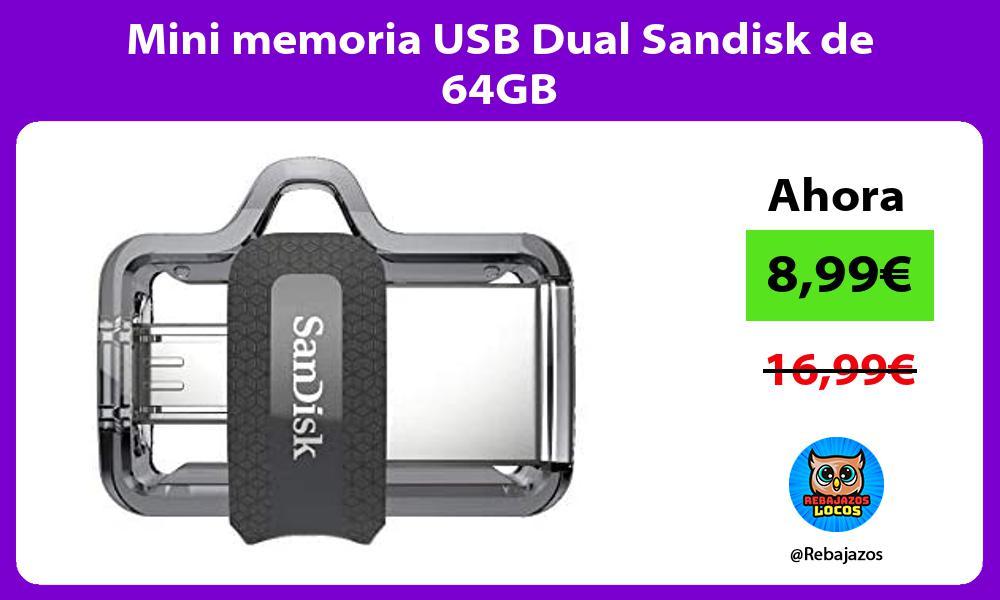 Mini memoria USB Dual Sandisk de 64GB