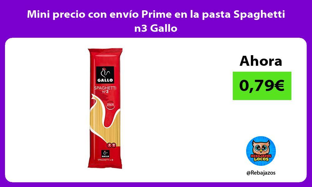 Mini precio con envio Prime en la pasta Spaghetti n3 Gallo