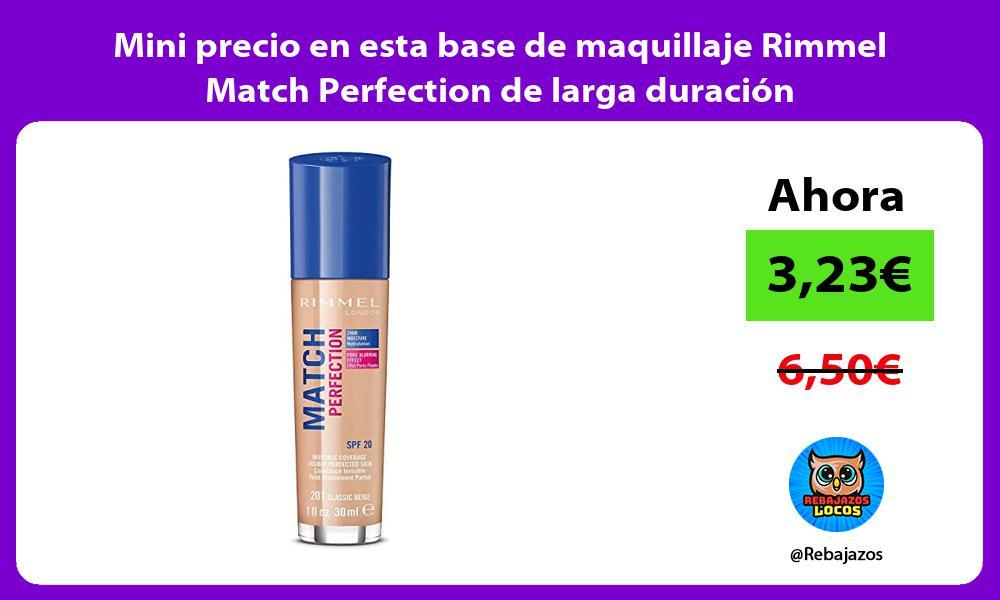 Mini precio en esta base de maquillaje Rimmel Match Perfection de larga duracion