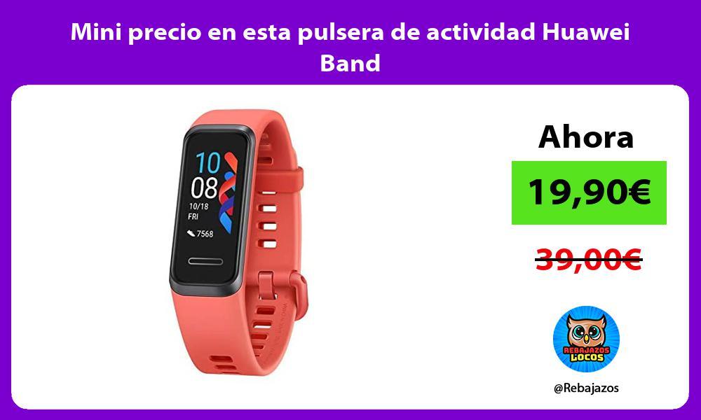 Mini precio en esta pulsera de actividad Huawei Band
