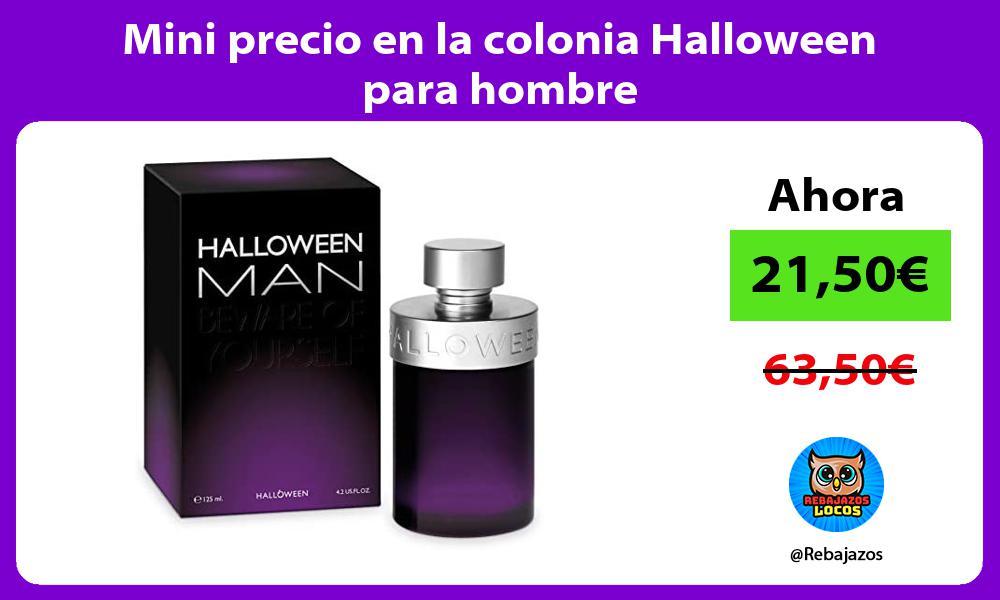 Mini precio en la colonia Halloween para hombre