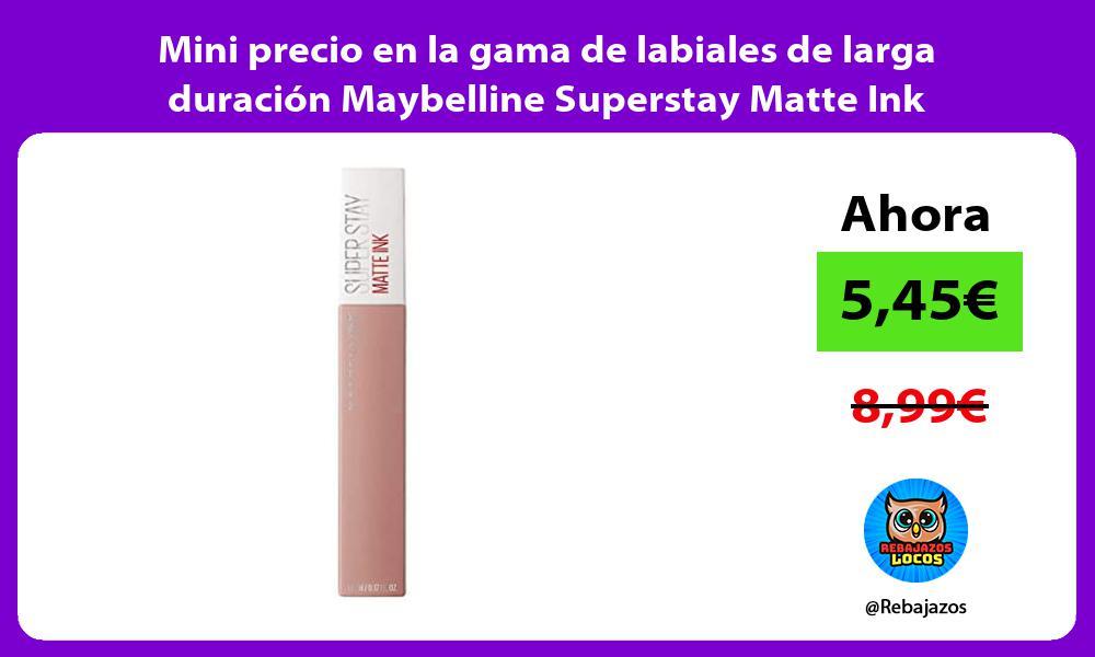 Mini precio en la gama de labiales de larga duracion Maybelline Superstay Matte Ink