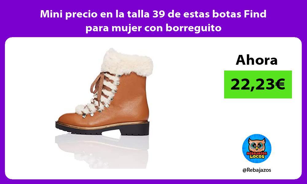 Mini precio en la talla 39 de estas botas Find para mujer con borreguito