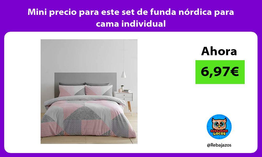 Mini precio para este set de funda nordica para cama individual