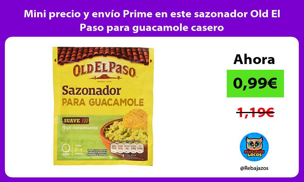 Mini precio y envio Prime en este sazonador Old El Paso para guacamole casero