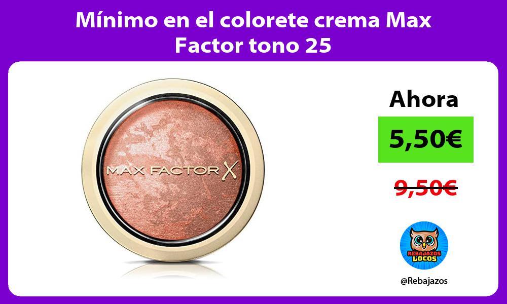 Minimo en el colorete crema Max Factor tono 25