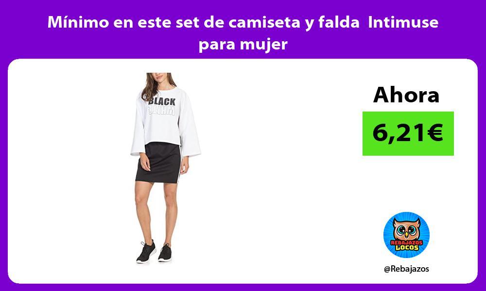 Minimo en este set de camiseta y falda Intimuse para mujer
