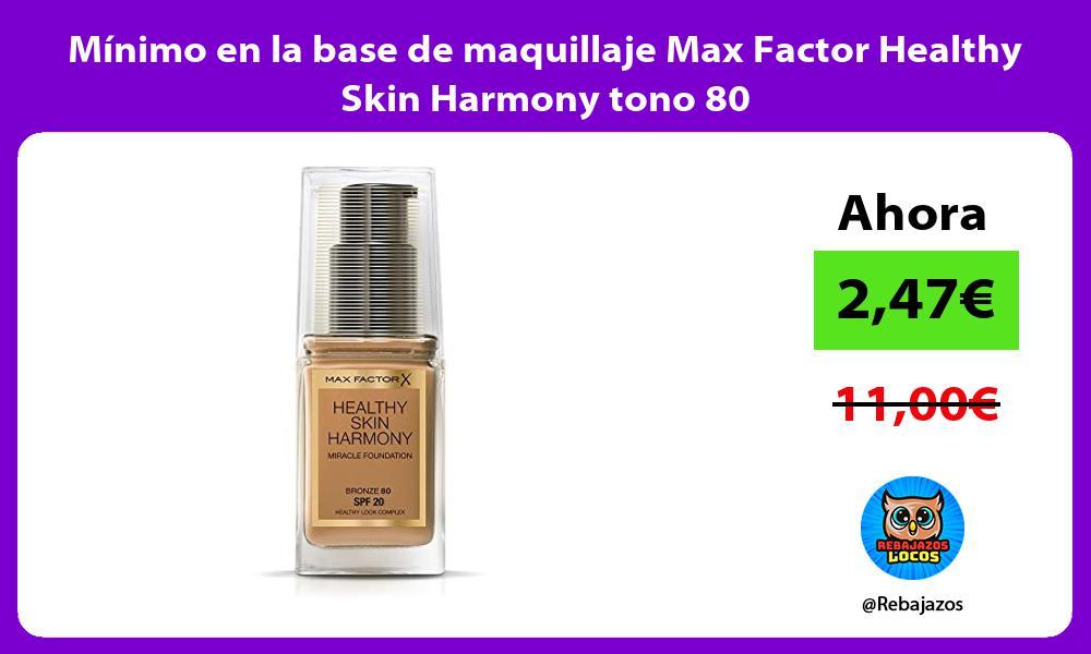 Minimo en la base de maquillaje Max Factor Healthy Skin Harmony tono 80