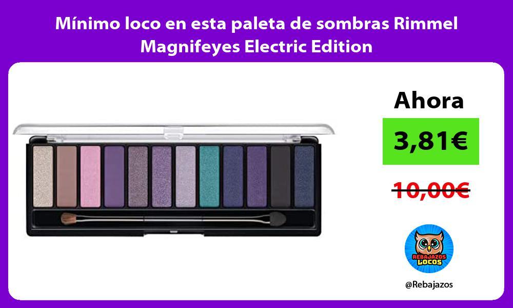 Minimo loco en esta paleta de sombras Rimmel Magnifeyes Electric Edition