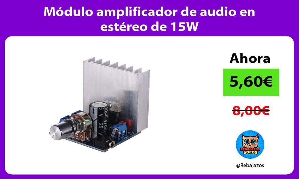 Modulo amplificador de audio en estereo de 15W